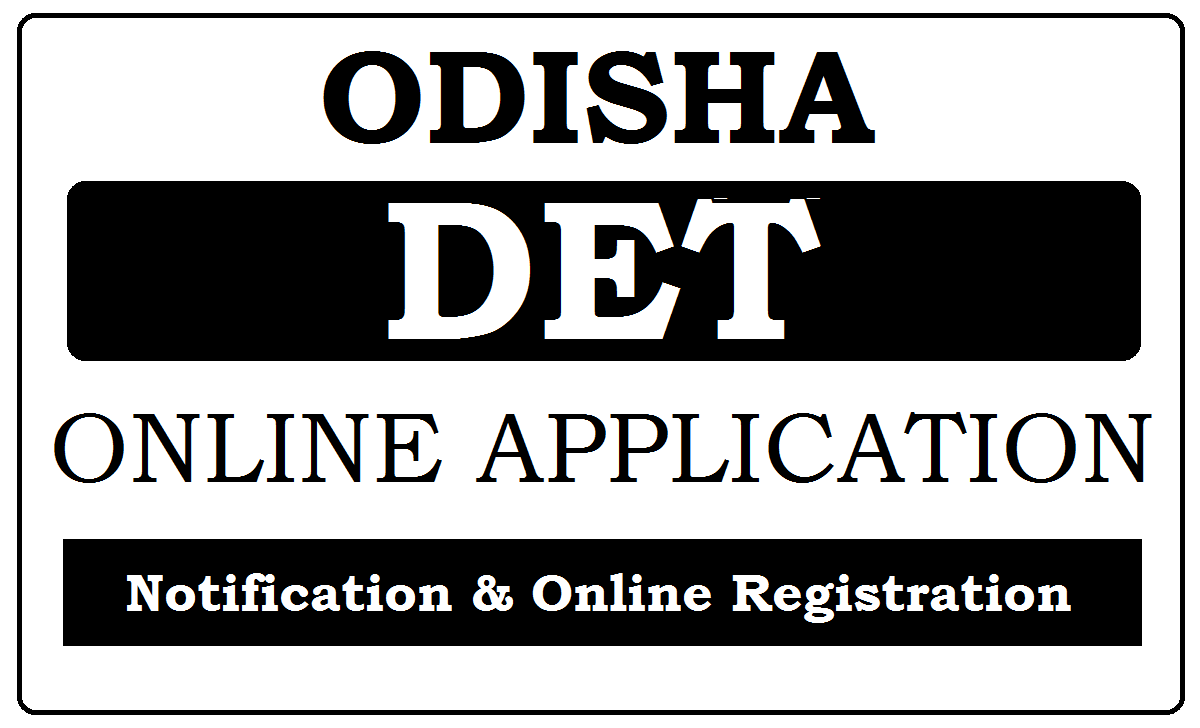 Odisha DET Online application 2021