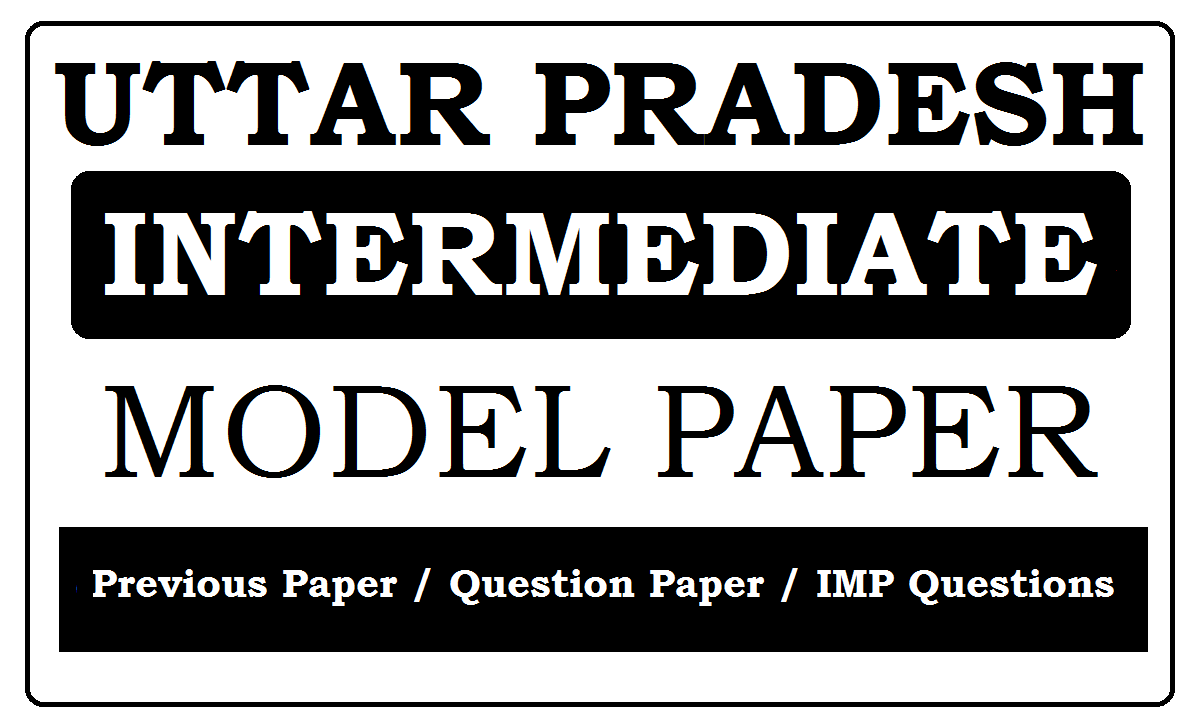 UP Intermediate Model Papers 2020