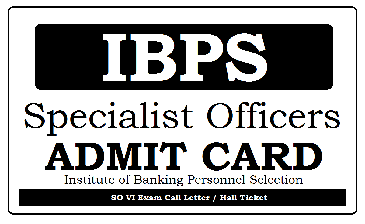 IBPS SO Admit Card 2021