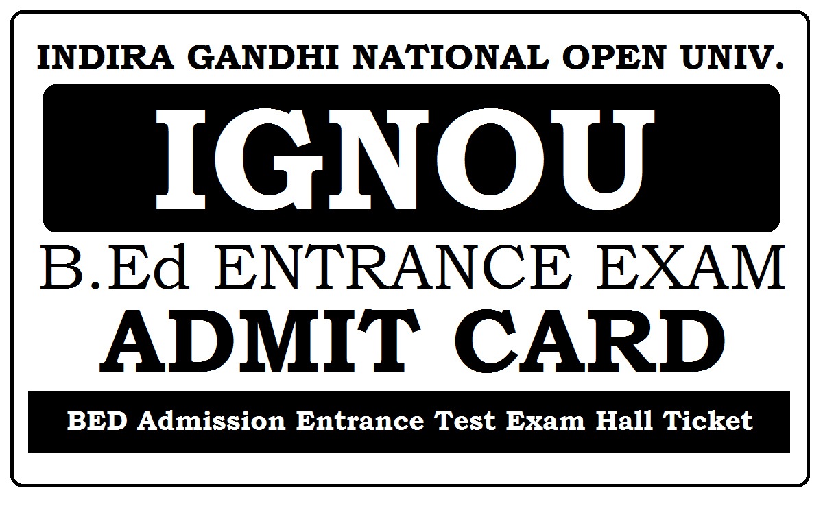 IGNOU BED Entrance Admit Card 2020