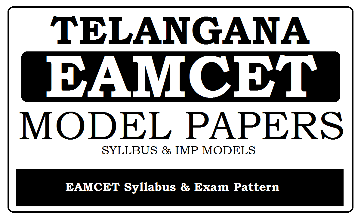 Telangana (TS) EAMCET Syllabus & Model Papers 2021