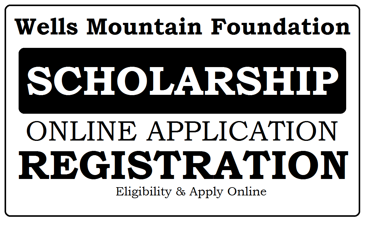 Wells Mountain Foundation (WMF) Scholarship 2021